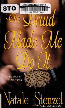 Cover of: The druid made me do it | Natalie Stenzel