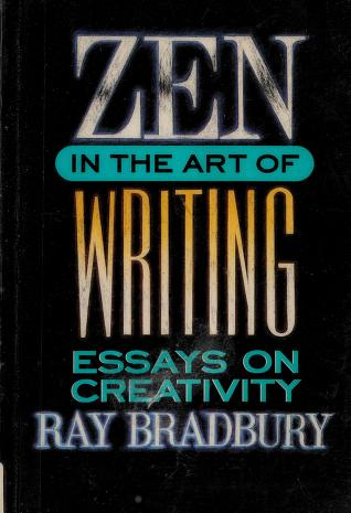 Cover of: Zen in the art of writing | Ray Bradbury